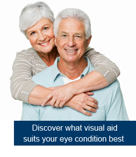 Discover what visual aid suits your eye condition best